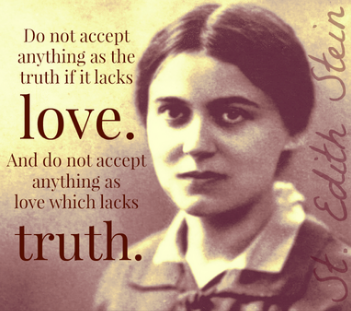 Do not accept anything as the truth if it lacks love. And do not accept anything as love which lacks truth.